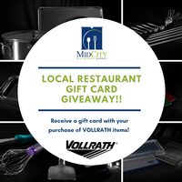 Mid City Vollrath Promo Vollrath Promo Receive a restaurant gift card